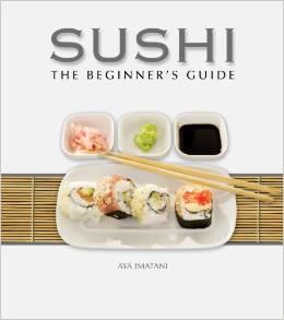 Sushi The Beginner's Guide